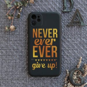 iPhone 11 bagside silikone, Never ever give up!