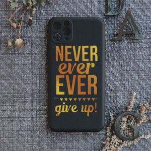 iPhone 11 Pro Max bagside silikone, Never ever give up!