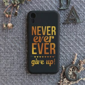iPhone XR bagside silikone, Never ever give up!