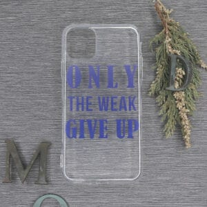 iPhone 11 Pro max Transparent, Only the weak give up, lilla