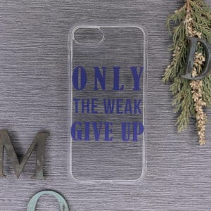 iPhone 7/8/SE 2020 Transparent, Only the weak give up, lilla